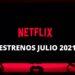 Netflix: Series y películas de estreno para este Julio 2021